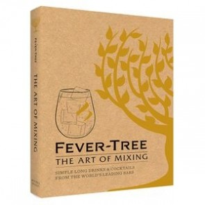 Book The Art of Mixing: Simple long drinks & cocktails from the world's leading bars, Fever Tree